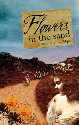 Flowers in the Sand - a novel by Clive Algar