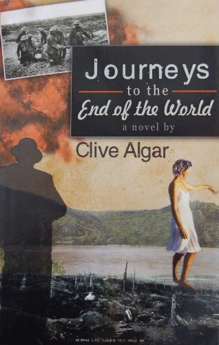 Journeys to the End of the World - a novel by Clive Algar